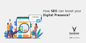 How SEO can boost your digital presence?