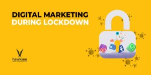 Digital Marketing during Lockdown!